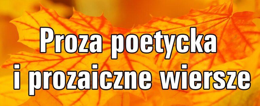 Proza poetycka i prozaiczne wiersze