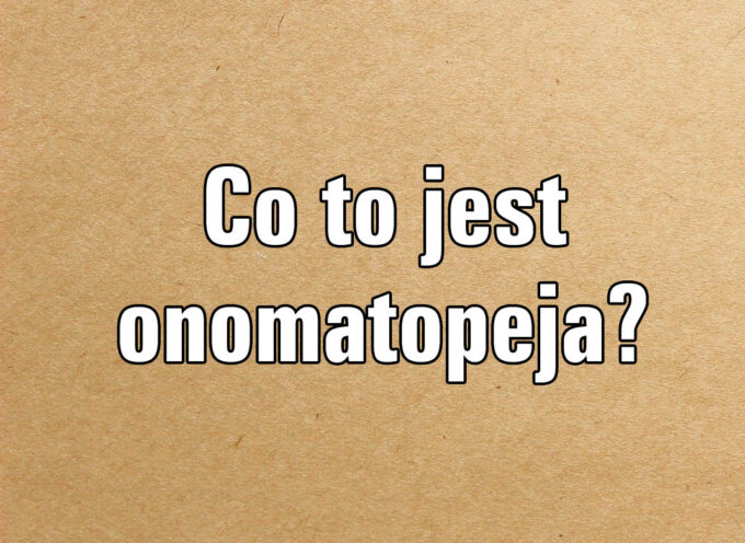 Co to jest onomatopeja?