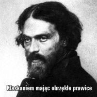 Klaskaniem mając obrzękłe prawice… – Cyprian Kamil Norwid