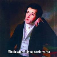 Mickiewicz – liryka patriotyczna