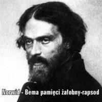Bema pamięci żałobny-rapsod – Cyprian Kamil Norwid
