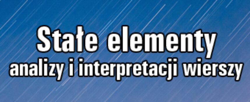 Stałe elementy analizy i interpretacji wierszy