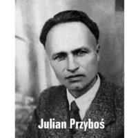 Twórczość Juliana Przybosia