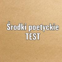Środki poetyckie TEST