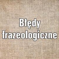 Błędy frazeologiczne