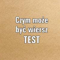 Czym może być wiersz TEST