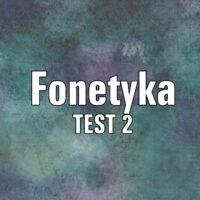 Fonetyka TEST 2