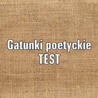 Gatunki poetyckie TEST