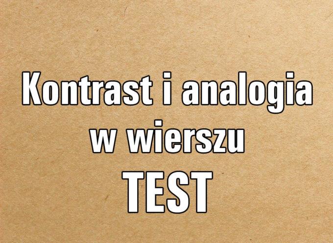 Kontrast i analogia w wierszu.  TEST