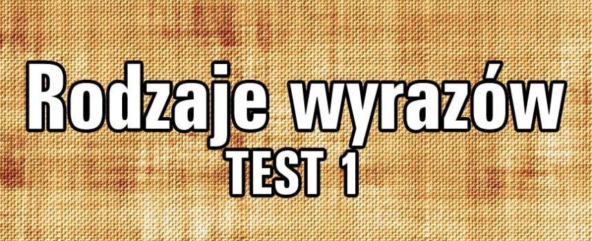 Rodzaje wyrazów TEST