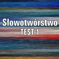 Słowotwórstwo TEST 1