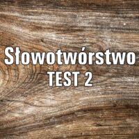 Słowotwórstwo TEST 2