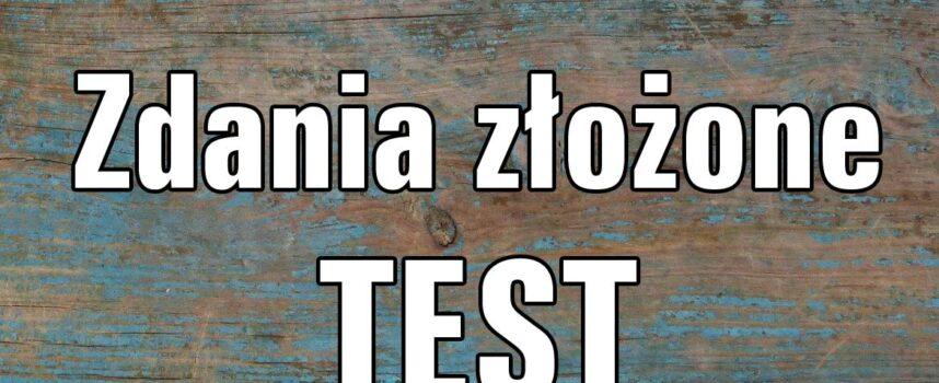 Zdania złożone. TEST