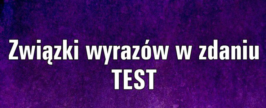 Związki wyrazów w zdaniu TEST