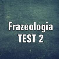 Frazeologia – TEST 2