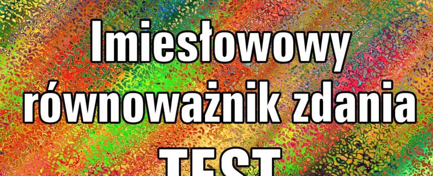 Imiesłowowy równoważnik zdania – TEST