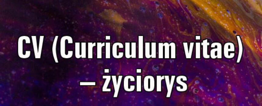 CV (Curriculum vitae) – życiorys