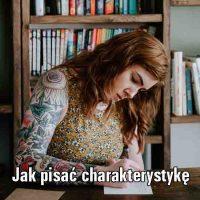 Jak pisać charakterystykę?
