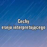 Cechy eseju interpretującego