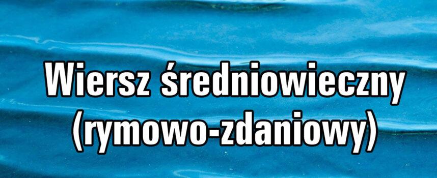 Systemy wiersza polskiego – Wiersz średniowieczny (rymowo-zdaniowy)