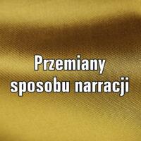 Przemiany sposobu narracji w literaturze polskiej i obcej