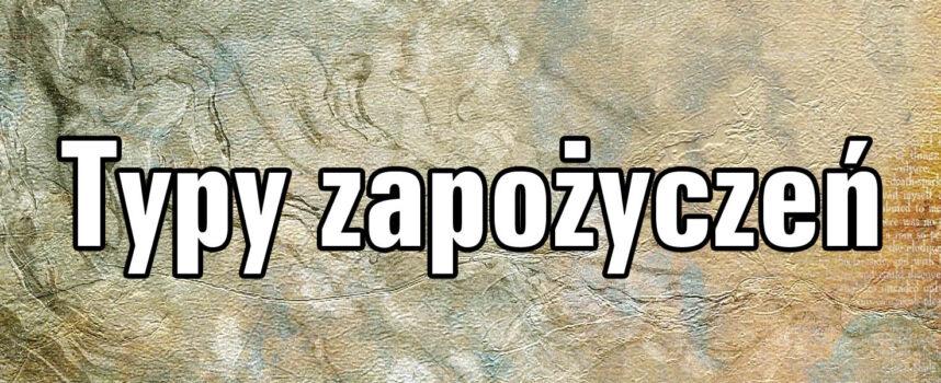 Typy zapożyczeń w języku polskim