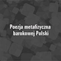 Poezja metafizyczna barokowej Polski