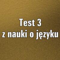 Test z nauki o języku 3
