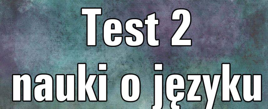 Test z nauki o języku 2