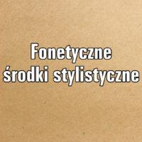 Fonetyczne środki stylistyczne