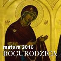 Matura 2016  Bogurodzica