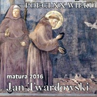 Matura 2016  Jan Twardowski