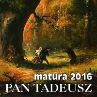 Matura 2016  PAN TADEUSZ