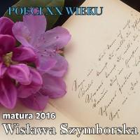 Matura 2016  Wisława Szymborska