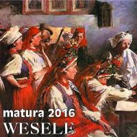 Matura 2016  WESELE