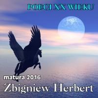 Matura 2016  Zbigniew Herbert