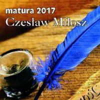 Matura 2017  Czesław Miłosz
