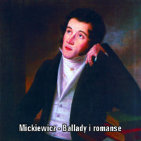 Adam Mickiewicz – Ballady i romanse