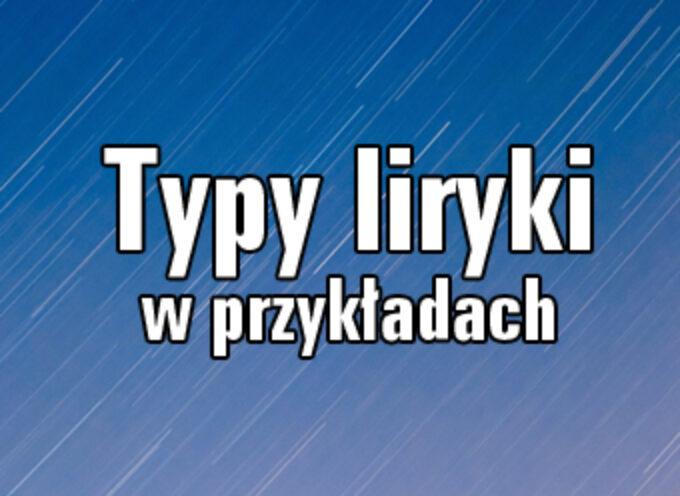 Typy liryki w przykładach