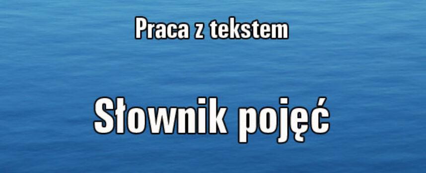 Praca z tekstem. Słownik pojęć.
