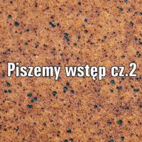 Piszemy wstęp cz. 2