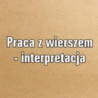 Praca z wierszem – interpretacja
