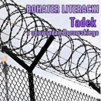 Tadek – bohater opowiadań Tadeusza Borowskiego