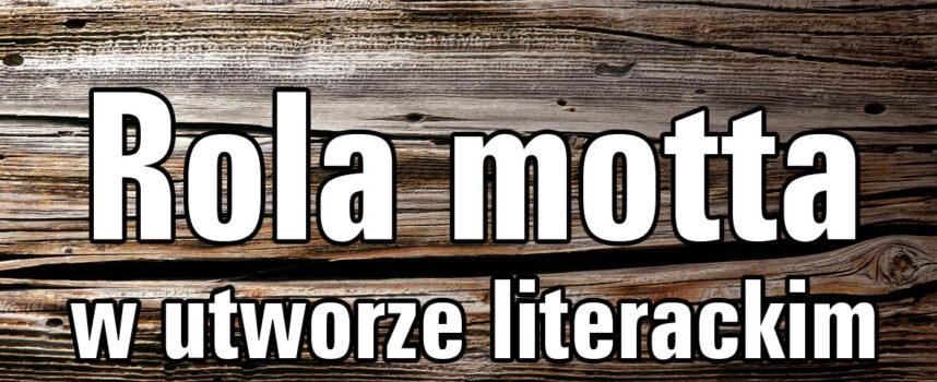 Rola motta w utworze literackim