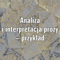 Analiza i interpretacja prozy – przykład