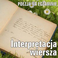 Jak pisać interpretację wiersza?