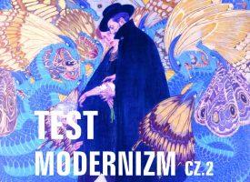 Test wiedzy o modernizmie cz. 2