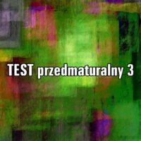 TEST przedmaturalny 3