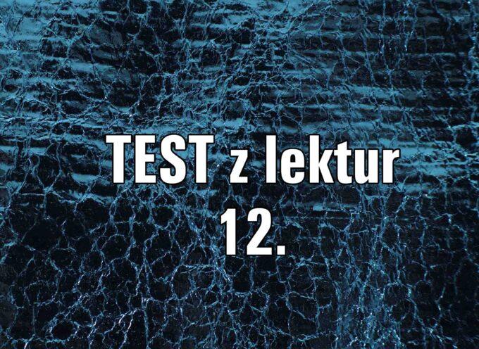 TEST z lektur 12.