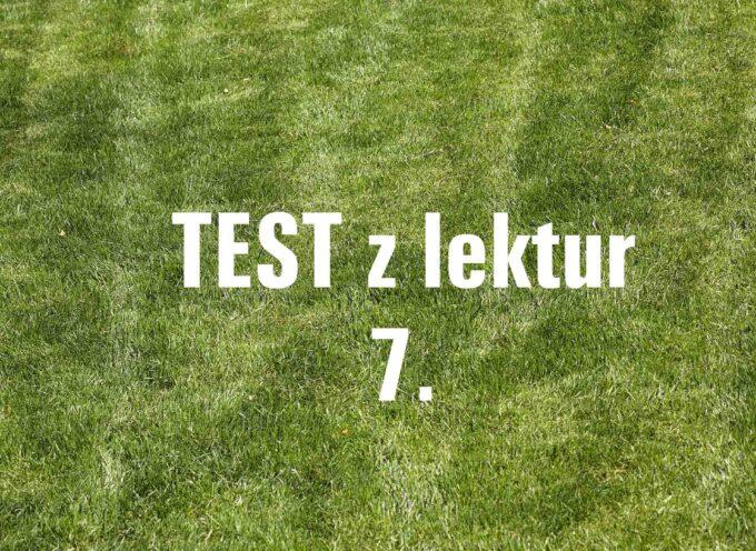TEST z lektur 7.